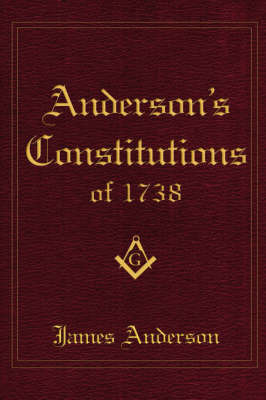 Anderson's Constitutions of 1738 by James Anderson
