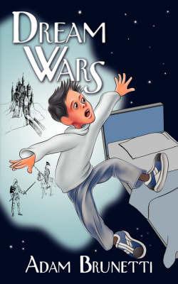 Dream Wars by Adam Brunetti