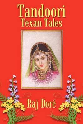 Tandoori Texan Tales by Raj Dore image