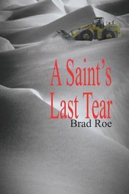 A Saint's Last Tear by Brad Roe image