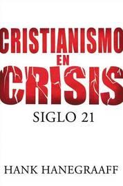 Cristianismo en Crisis: Siglo 21 by Hank Hanegraaff image