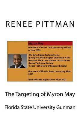 The Targeting of Myron May: Florida State University Gunman by Renee Pittman M image
