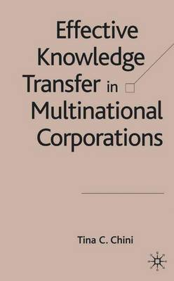 Effective Knowledge Transfer in Multinational Corporations by Tina C. Chini