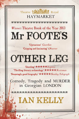 Mr Foote's Other Leg by Ian Kelly
