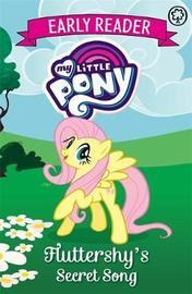 My Little Pony Early Reader: Fluttershy's Secret Song by My Little Pony
