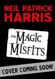 The Magic Misfits by Neil Patrick Harris