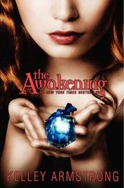 The Awakening (Darkest Powers Series #2) by Kelley Armstrong image