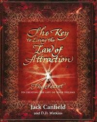 The Key to Living the Law of Attraction by Jack Canfield