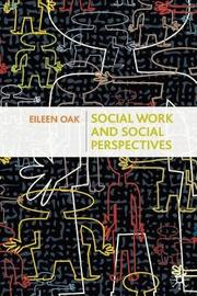 Social Work and Social Perspectives by Eileen Oak