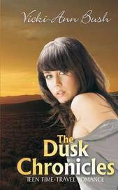 The Dusk Chronicles by Vicki-Ann Bush