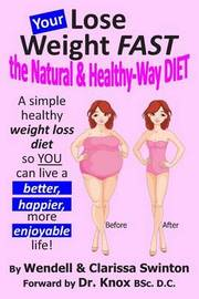Your 'Lose Weight Fast the Natural & Healthy-Way Diet' by Wendell Swinton