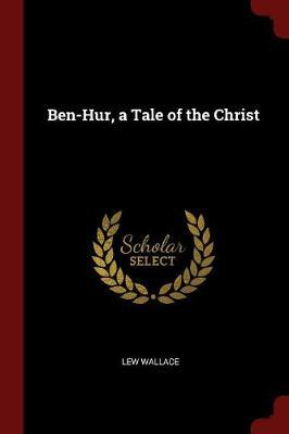 Ben-Hur, a Tale of the Christ by Lew Wallace image