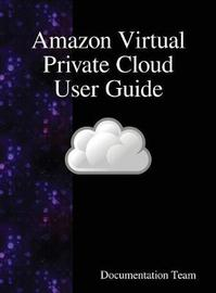 Amazon Virtual Private Cloud User Guide by Documentation Team image