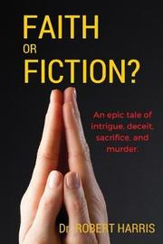 Faith or Fiction? by Dr Robert Harris image
