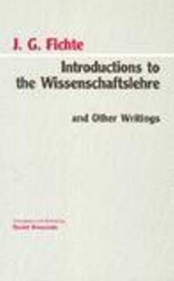 Introductions to the Wissenschaftslehre and Other Writings (1797-1800) by Johann Gottlieb Fichte image
