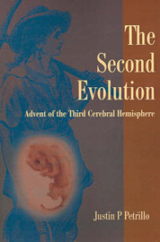The Second Evolution: Advent of the Third Cerebral Hemisphere by Justin P Petrillo image