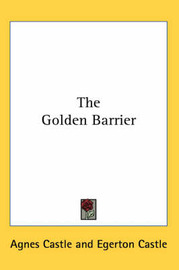 The Golden Barrier by Agnes Castle image