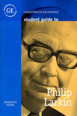 Student Guide to Philip Larkin by Warren Hope