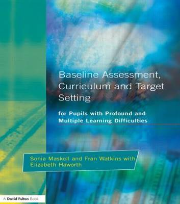 Baseline Assessment Curriculum and Target Setting for Pupils with Profound and Multiple Learning Difficulties by Sonia Maskell image