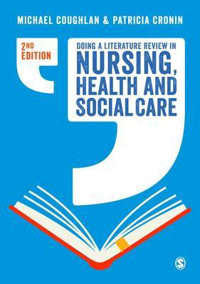 Doing a Literature Review in Nursing, Health and Social Care by Michael Coughlan