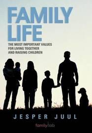 Family Life by Jesper Juul
