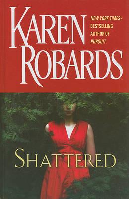 Shattered by Karen Robards image