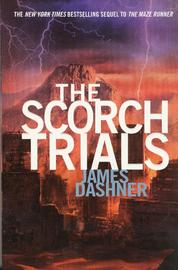 The Scorch Trials (Maze Runner #2) by James Dashner