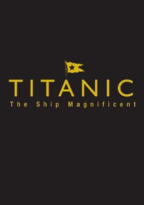 Titanic the Ship Magnificent - Slipcase by Bruce Beveridge image