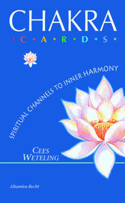 Chakra Cards: Spiritual Channels to Inner Harmony by Cees Weteling