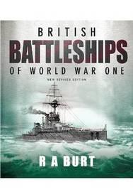 British Battleships of World War One by R.A. Burt