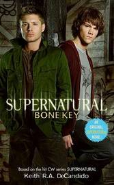 Supernatural: Bone Key by Keith R.A. DeCandido