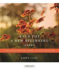 Each Day A New Beginning Journal by Karen Casey