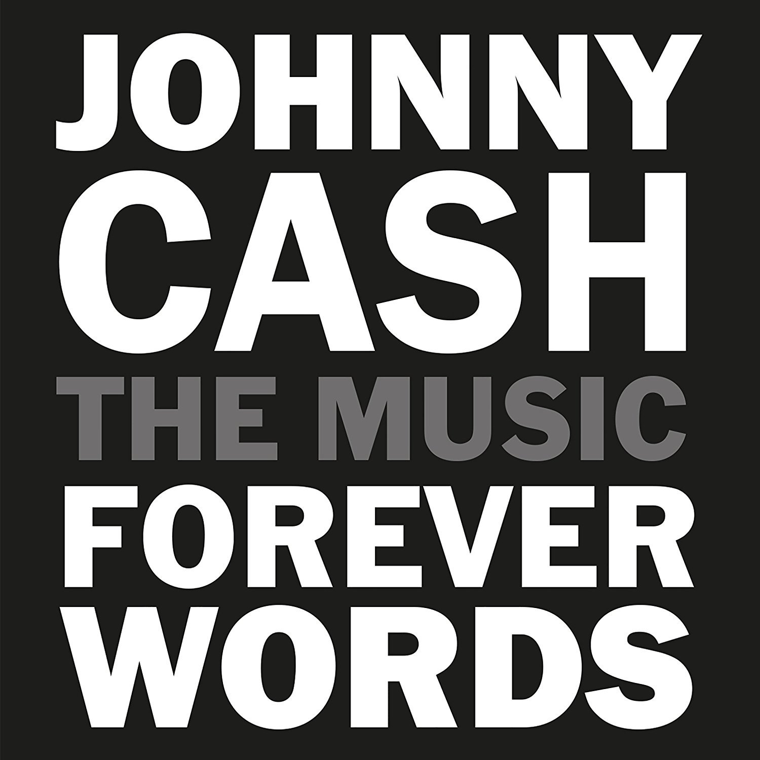 Johnny Cash The Music: Forever Words by Various Artists image