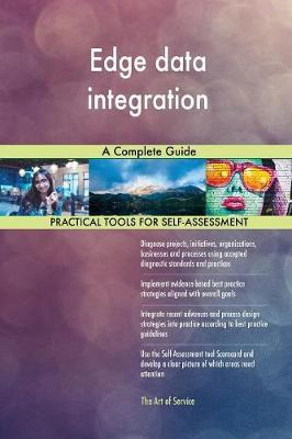 Edge Data Integration a Complete Guide by Gerardus Blokdyk