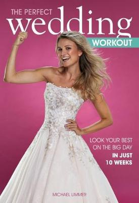 The Perfect Wedding Workout by Michael Limmer image
