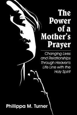 The Power of a Mother's Prayer by Phillippa M Turner image