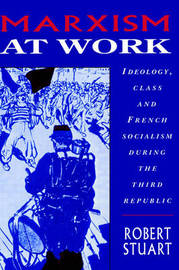 Marxism at Work by Robert Stuart image