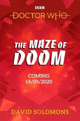Doctor Who: The Maze of Doom by David Solomons
