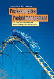 Professionelles Produktmanagement: Der Prozessorientierte Ansatz, Rahmenbedingungen Und Strategien by Anita Schweidler image