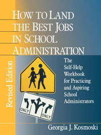 How to Land the Best Jobs in School Administration by Georgia J. Kosmoski image