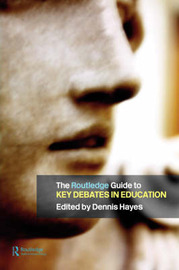 The RoutledgeFalmer Guide to Key Debates in Education by Dennis Hayes image