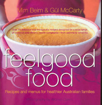 Feelgood Food: Recipes and Menus for Healthier Australian Families by Mim Beim image