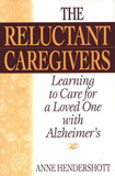 The Reluctant Caregivers by Anne Hendershott
