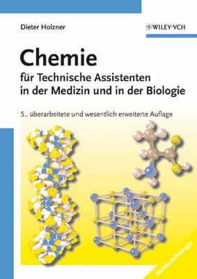 Chemie Fur Technische Assistenten in Der Medizin Und in Der Biologie by Dieter Holzner image