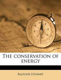 The Conservation of Energy by Balfour Stewart