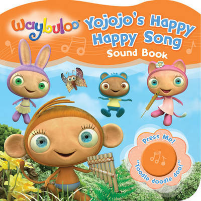 Waybuloo Yojojo's Happy Little Song Sound Book