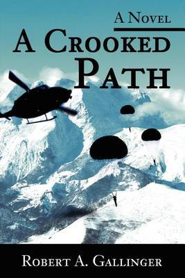 A Crooked Path by Robert A. Gallinger