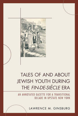 Tales of and about Jewish Youth during the Fin-de-siecle Era by Lawrence M. Ginsburg image