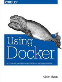 Using Docker by Adrian Mouat