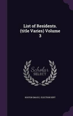 List of Residents. (Title Varies) Volume 3